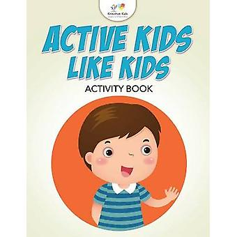 Active Kids Like Kids Activity Book by Kreative Kids