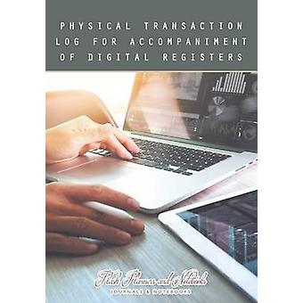 Physical Transaction Log for Accompaniment of Digital Registers by Flash Planners and Notebooks