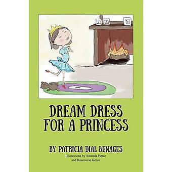 Dream Dress for a Princess by Benages & Patricia Dial