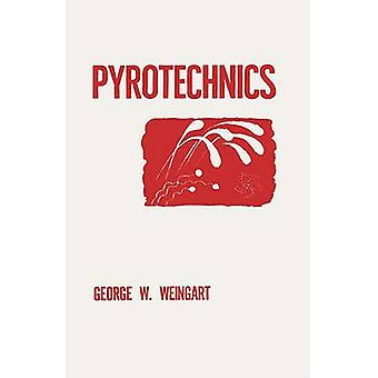 Pyrotechnics by Weingart & George W.