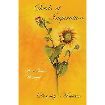Seeds of Inspiration Deva Flower Messages by Maclean & Dorothy