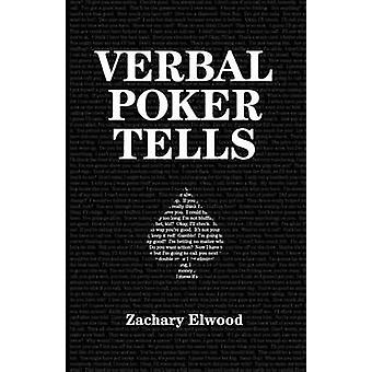 Verbal Poker Tells by Elwood & Zachary