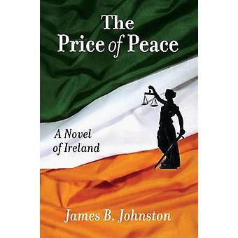 The Price of Peace by Johnston & James B.