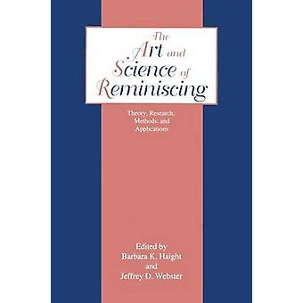 The Art and Science of Reminiscing  Theory Research Methods and Applications by Webster & Jeffrey D.