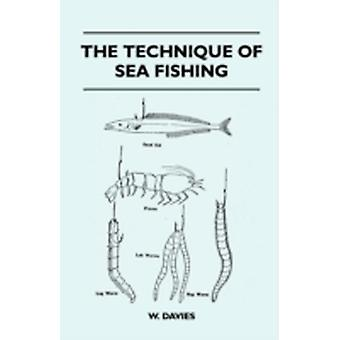 The Technique Of Sea Fishing by Davies & W.