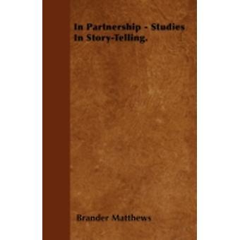 In Partnership  Studies In StoryTelling. by Matthews & Brander