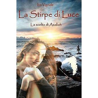 LA STIRPE DI LUCE by Vignola & Iris