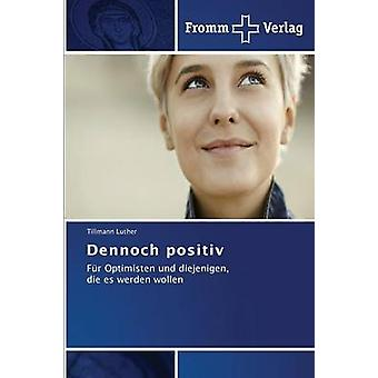 Dennoch positiv by Luther Tillmann