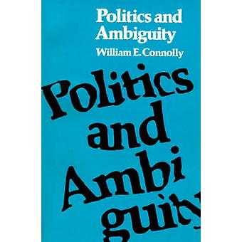 Politics and Ambiguity by Connolly & William E.