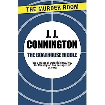 The Boathouse Riddle by Connington & J. J.