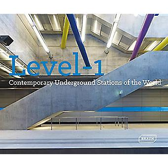 Level 1 - Contemporary Underground Stations of the World by Lisa Baker