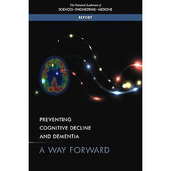 Preventing Cognitive Decline and Dementia - A Way Forward by National