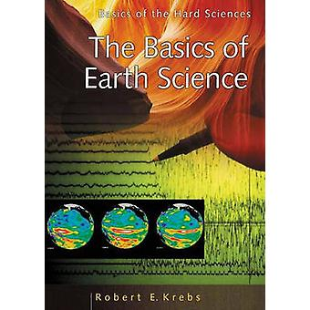 The Basics of Earth Science by Robert E. Krebs - 9780313319303 Book