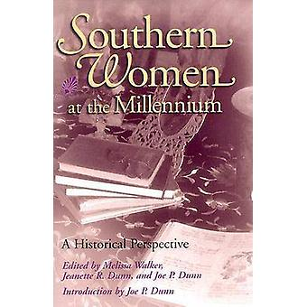 Southern Women at the Millennium - A Historical Perspective by Melissa