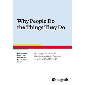 Why People Do the Things They Do - Building on Julius Kuhl's Contribut