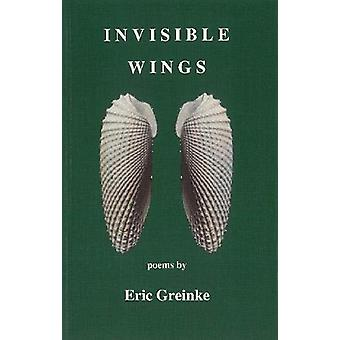 Invisible Wings by Eric Greinke - 9781732518209 Book