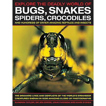Explore the Deadly World of Bugs - Snakes - Spiders - Crocodiles by B