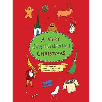 A Very Scandinavian Christmas - The Greatest Nordic Holiday Stories of