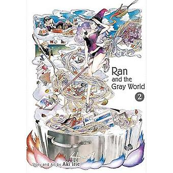 Ran and the Gray World - Vol. 2 by Aki Irie - 9781974703630 Book