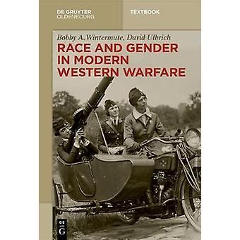 Race and Gender in Modern Western Warfare by David Ulbrich - 97831104