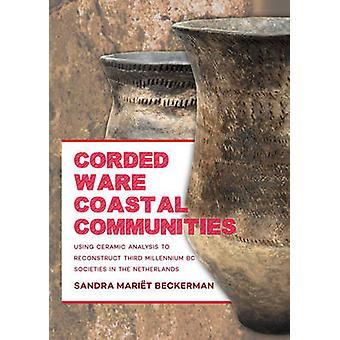 Corded Ware Coastal Communities by Sandra Mariet Beckerman - 97890889