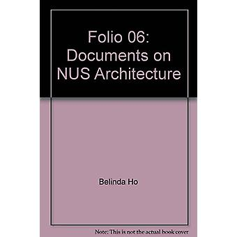Folio 06 - Documents on NUS Architecture by Li Shiqiao - 9789810526979