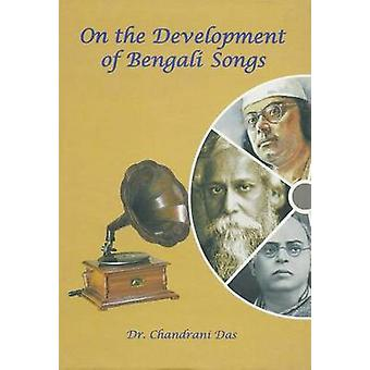 On the Development of Bengali Songs by Chandrani Das - 9789380663326