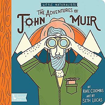 Adventures of John Muir - The - Little Naturalists - Little Naturalists