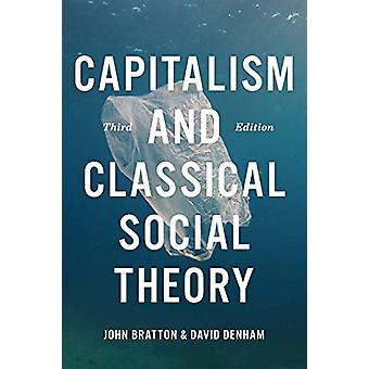 Capitalism and Classical Social Theory by John A. Bratton - 978148758