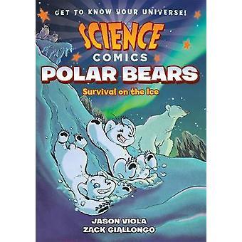 Science Comics - Polar Bears by Jason Viola - 9781626728240 Book