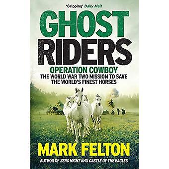 Ghost Rider - Betrieb Cowboy - Zweiter Weltkrieg-Mission, th zu retten