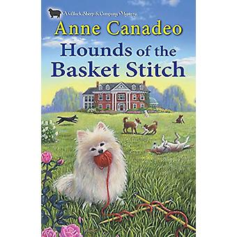Hounds of the Basket Stitch by Anne Canadeo - 9781496708656 Book