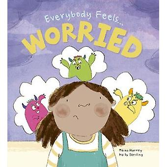 Everybody Feels Worried by Moira Harvey - 9780711250468 Book
