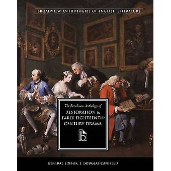 The Broadview Anthology of Restoration and Early Eighteenth Century Drama by Edited by J Douglas Canfield & Edited by Maja Lisa Von Sneidern