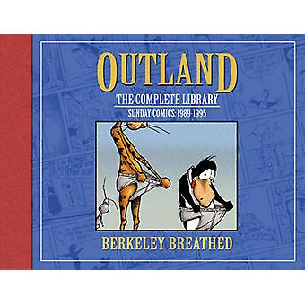 Berkeley Breatheds Outland The Complete Collection by Breathed & Berkeley