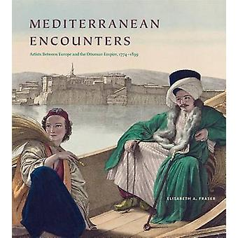 Mediterranean Encounters - Artists Between Europe and the Ottoman Empi