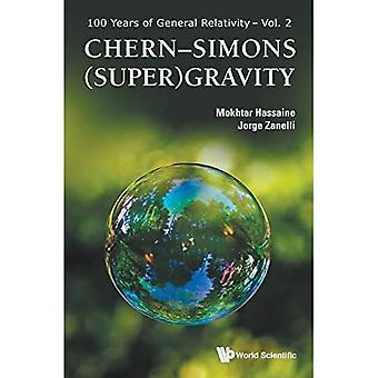Chern-Simons (Super)Grawitacja (100 lat ogólnej teorii względności)