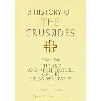 A History of the Crusades v. 4; Art and Architecture of the Crusader