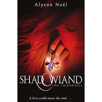 The Immortals - Shadowland (Unabridged) par Alyson Noel - 9780330520515