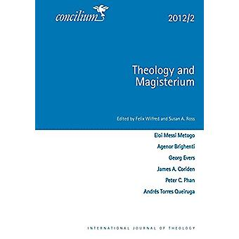Concilium 2012/2 Theology and Magisterium by Susan Ross - 97803340311
