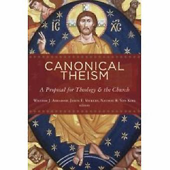Canonical Theism - A Proposal for Theology and the Church by William J