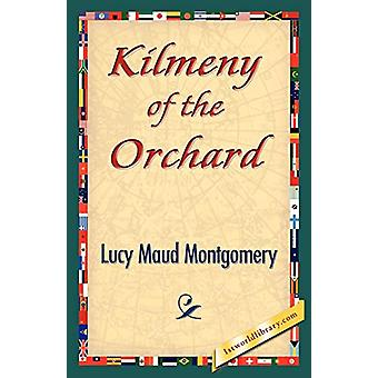 Kilmeny of the Orchard by Lucy Maud Montgomery - 9781421842974 Book