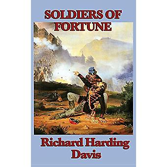 Soldiers of Fortune by Richard Harding Davis - 9781515432135 Book