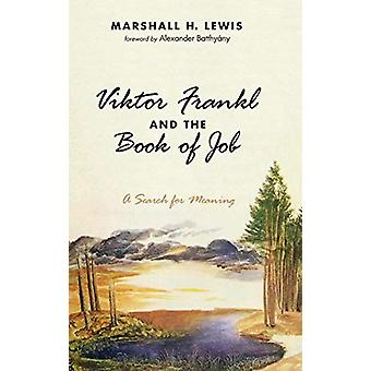 Viktor Frankl and the Book of Job by Marshall H Lewis - 9781532659140