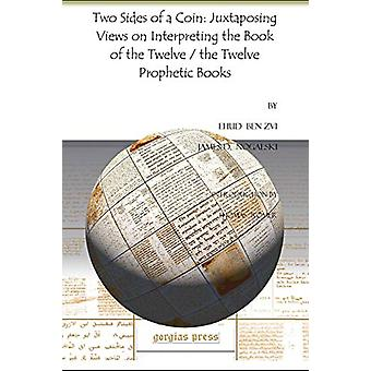 Two Sides of a Coin - Juxtaposing Views on Interpreting the Book of th