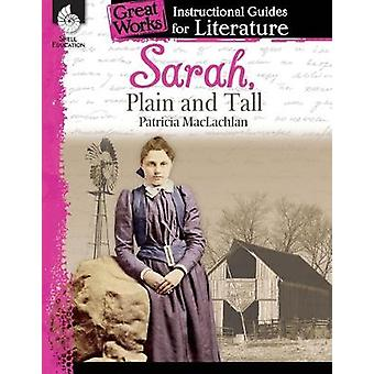Sarah Plain and Tall An Instructional Guide for Literature Great Works