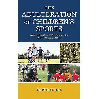 組織化された遊びの時代における子供のスポーツの衰退の健康と幸福の姦淫