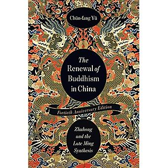 The Renewal of Buddhism in China by Chunfang Emerita Professor of Religion and EALAC Yu