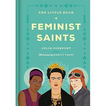 Julia PierpontManjitt Thappin pieni feminististen pyhimysten kirja
