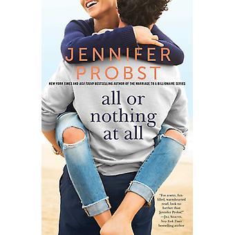 Allt eller inget alls 3 av Jennifer Probst
